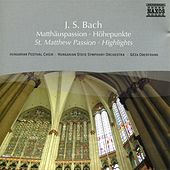 Bach, J.S.: St. Matthew Passion (Highlights) by Jozsef Mukk