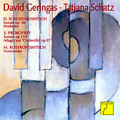 Shostakovich: Cello Sonata - Prokofiev: Cello Sonata - Rostropovich: Humoresque by David Geringas