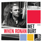 When Ronan Met Burt by Ronan Keating