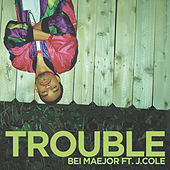 Trouble by Maejor