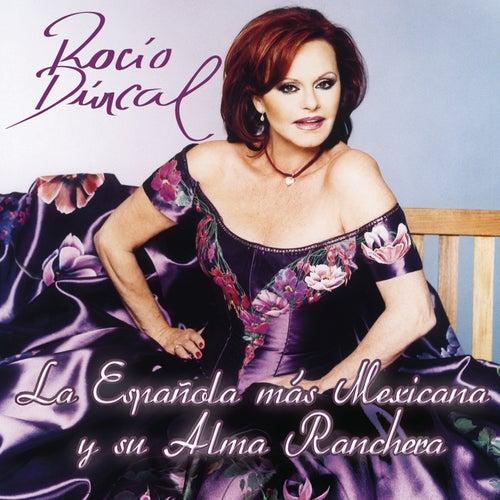 Rocio Durcal La Española Mas Mexicana Y Su Alma Ranchera by Various Artists