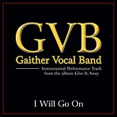 I Will Go On Performance Tracks by Gaither Vocal Band