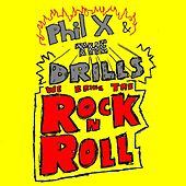 We Bring The Rock 'n' Roll [explicit] by Phil X