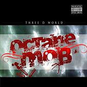 3-D World by Octane Mob