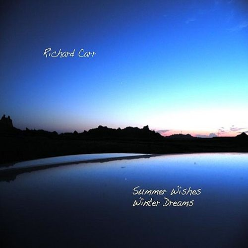 Summer Wishes Winter Dreams by Richard Carr