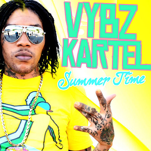 Vybz Kartel - Summer Time  - Single by Vbyz Kartel