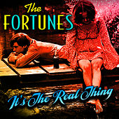 It's The Real Thing by The Fortunes
