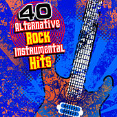 40 Alternative Rock Instrumental Hits by Modern Rock Heroes
