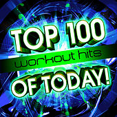 Top 100 Workout Hits Of Today! by Cardio Workout Crew