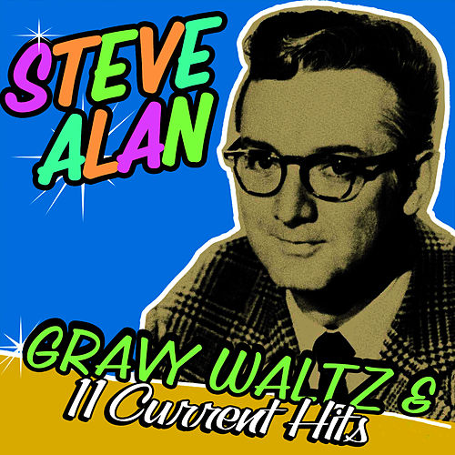 Gravy Waltz & 11 Current Hits! by Steve Allen