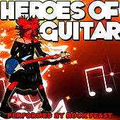 Heroes Of Guitar by Rock Feast