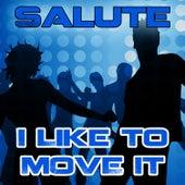 I LIKE TO MOVE IT      [Salute] by Dance, Dance, Dance
