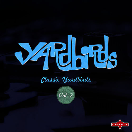 Classic Yardbirds Vol.2 by The Yardbirds