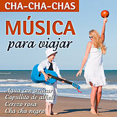 Música Para Viajar-Cha-Cha-Chas by Various Artists