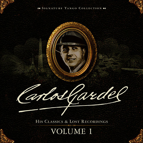 Signature Tango Collection Volume 1 by Carlos Gardel
