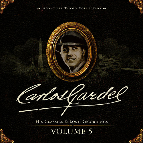 Signature Tango Collection Volume 5 by Carlos Gardel