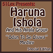 51 Lex Presents Odun To Se Ojuwa Medley by His Apala Group