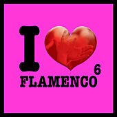 I Love Flamenco Vol.6 by Various Artists