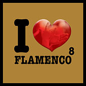 I Love Flamenco Vol.8 by Various Artists