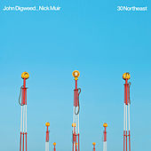 30 Northeast by John Digweed