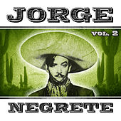 Jorge Negrete. Vol. 2 by Jorge Negrete