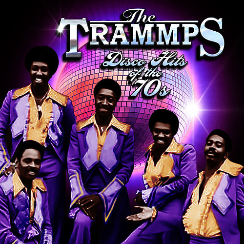 Disco Hits Of The 70s by The Trammps