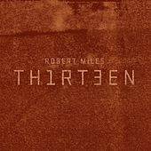 Thirteen Deluxe Edition by Robert Miles
