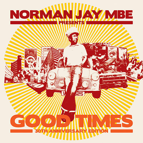 Norman Jay MBE presents GOOD TIMES 30th Anniversary Edition by Various Artists