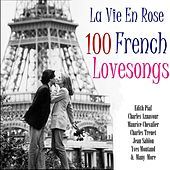 La Vie En Rose 100 Classic French Lovesongs by Various Artists