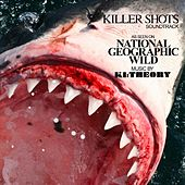 Killer Shots (Soundtrack): As Seen On National Geographic Wild by Various Artists