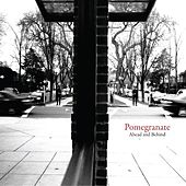 Ahead and Behind by Pomegranate