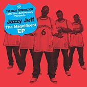 The Beat Generation 10th Anniversary Presents: The Magnificent EP by DJ Jazzy Jeff