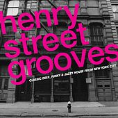 Henry Street Grooves - Classic Deep, Funky And Jazzy House From New York by Various Artists