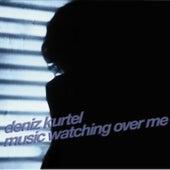 Music Watching Over Me by Deniz Kurtel