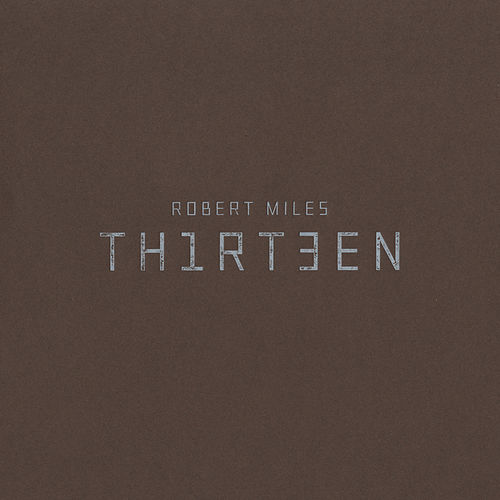 Thirteen by Robert Miles