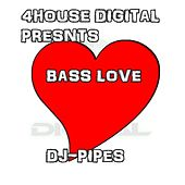 Bass Love by Dj-Pipes