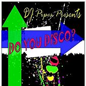 Do You Disco by Dj-Pipes