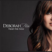 Hear Me Now by Deborah Allen