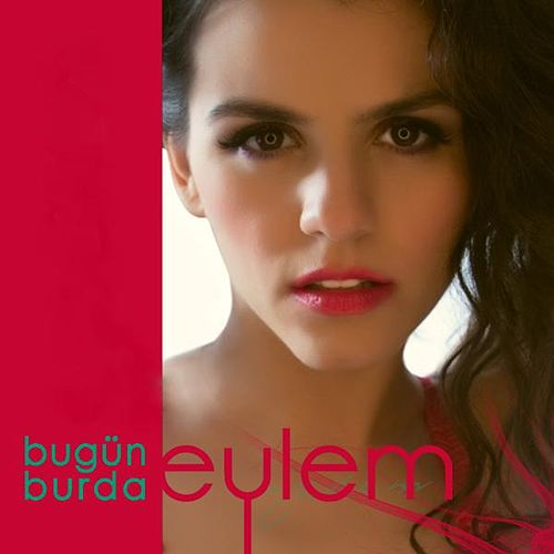Bugun Burda by Eylem