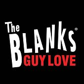 Guy Love - Single by The Blanks