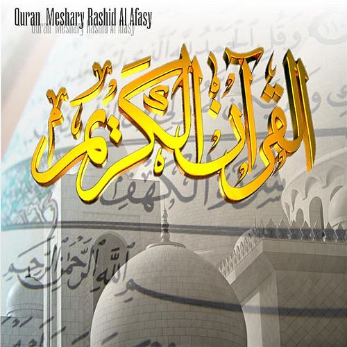 Quran Meshary Rashid Al Afasy by Quran قرآن