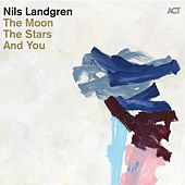 The Moon, the Stars and You by Nils Landgren