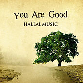 You Are Good by Hallal Music