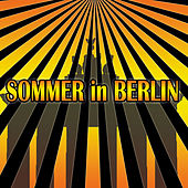 Sommer in Berlin - Summer in Berlin by Sven & Olav