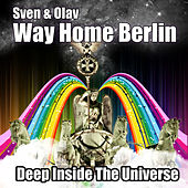 Way Home Berlin (Deep Inside The Universe) by Sven & Olav
