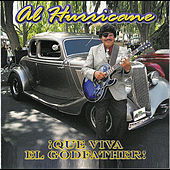 ¡Que Viva El Godfather! by Al Hurricane