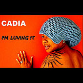 I'm Luving it by Cadia