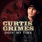 Doin' My Time by Curtis Grimes