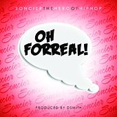 Oh Forreal - Single by Soncier