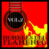 Hombres del Flamenco Vol.2 (Edición Remasterizada) by Various Artists